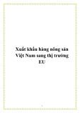 Xuất khẩu hàng nông sản Việt Nam sang thị trường EU