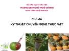 Chủ đề: Kỹ thuật chuyển gene thực vật