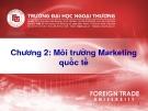 Giáo trình marketing quốc tế - Chương 2: Môi trường  Marketing quốc tế