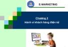 Marketing điện tử - Chương 2 Hành vi khách hàng điện tử