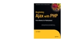 Beginning Ajax with PHP From Novice to Professional phần 1