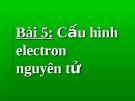 Bài 5: Cấu hình electron nguyên tử