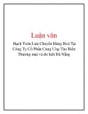 Luận văn: Hạch Toán Lưu Chuyển Hàng Hoá Tại Công Ty Cổ Phần Cung Ưng Tàu Biển Thương mại và du lịch Đà Nẵng