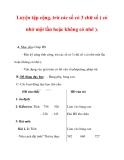 Giáo án môn Toán lớp 3 :Tên bài dạy : Luyện tập cộng, trừ các số có 3 chữ số ( có nhớ một lần hoặc không có nhớ ).