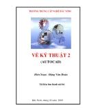 Vẽ kỹ thuât 2 (Autocad) - Chương 1