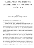 GIẢI PHÁP THÚC ĐẨY HOẠT ĐỘNG XUẤT KHẨU CHÈ VIỆT NAM SANG THỊ TRƯỜNG NGA