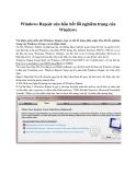 Windows Repair sửa hầu hết lỗi nghiêm trọng của Windows