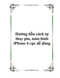 Hướng dẫn cách tự thay pin, màn hình iPhone 4 cực dễ dàng