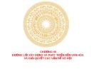 CHƯƠNG VII ĐƯỜNG LỐI XÂY DỰNG VÀ PHÁT TRIỂN NỀN VĂN HÓA VÀ GIẢI QUYẾT CÁC VẤN ĐỀ XÃ HỘI