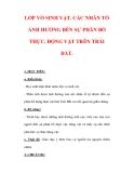 Giáo án Địa lý lớp 6 : Tên bài dạy : LỚP VỎ SINH VẬT. CÁC NHÂN TỐ ẢNH HƯỞNG ĐẾN SỰ PHÂN BỐ THỰC, ĐỘNG VẬT TRÊN TRÁI ĐẤT.