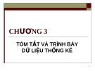 Bài giảng môn Thống kê- chương 3 TÓM TẮT VÀ TRÌNH BÀY DỮ LIỆU THỐNG KÊ