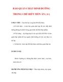 Giáo án Công nghệ lớp 6 : Tên bài dạy : BẢO QUẢN CHẤT DINH DƯỠNG TRONG CHẾ BIẾN MÓN ĂN ( tt )