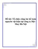 Đề tài: Tổ chức công tác kế toán nguyên vật kiệu tại công ty Dệt - May Hà Nội