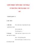 Giáo án Âm nhạc lớp 6 : Tên bài dạy : GIỚI THIỆU MÔN HỌC ÂM NHẠC Ở TRƯỜNG TRUNG HỌC CƠ SỞ