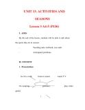 Giáo án Anh văn lớp 6 : Tên bài dạy : UNIT 13. ACTIVITIES AND SEASONS Lesson 3 A4-5 (P136)