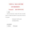 Giáo án Anh văn lớp 6 : Tên bài dạy : UNIT 16 . MAN AND THE ENVIROMENT Lesson 6