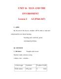 Giáo án Anh văn lớp 6 : Tên bài dạy : UNIT 16 MAN AND THE ENVIROMENT Lesson 2 A2 (P166-167)