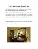 8 cách làm đẹp nhà từ ánh sáng
