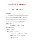 Giáo án Anh văn lớp 7 : Tên bài dạy : LESSON PLAN - ENGLISH 7