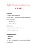 Giáo án Anh văn lớp 7 : Tên bài dạy : Unit 2- Personal information. Lesson 6: B6 & B7