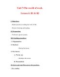 Giáo án Anh văn lớp 7 : Tên bài dạy : Unit 7:The world of work. Lesson 4: B1 & B2