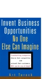 Invent Business Opportunities No One Else Can Imagine phần 1