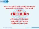 TẬP HUẤN CÔNG TÁC TỔ CHỨC ĐẠI HỘI CHI ĐOÀN -  Nhiệm kỳ 2011 - 2012