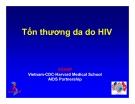 Bài giảng điều trị HIV : Tổn thương da do HIV part 1