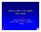 Bài giảng điều trị HIV : Điều trị ARV ở Trẻ nhiễm HIV/AIDS part 1