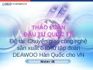 Báo cáo tiểu luận: Chuyển giao công nghệ sản xuất ô tô từ tập đoàn DEAWOO Hàn Quốc cho VN