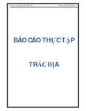 Báo cáo thực tập trắc địa - GVHD: Hồ Việt Dũng