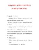 Giáo án Địa Lý 7 : Tên bài dạy : HOẠT ĐỘNG SẢN XUẤT NÔNG NGHIỆP Ở ĐỚI NÓNG