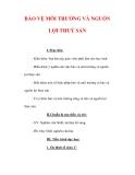 Giáo án Công nghệ lớp 7 : Tên bài dạy : BẢO VỆ MÔI TRƯỜNG VÀ NGUỒN LỢI THUỶ SẢN