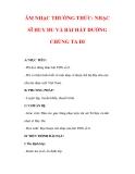 Giáo án Âm nhạc lớp 7 : Tên bài dạy : ÂM NHẠC THƯỜNG THỨC: NHẠC SĨ HUY DU VÀ BÀI HÁT ĐƯỜNG CHÚNG TA ĐI
