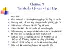 Bài giảng Nguyên lý kế toán - Chương 3: Tài khoản kế toán và ghi kép