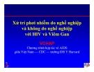 Bài giảng điều trị HIV : Xử trí phơi nhiễm do nghề nghiệp và không do nghề nghiệp với HIV và Viêm Gan part 1