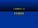 Bài giảng môn thiết kế web - Chương VI FORM