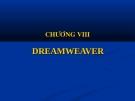 Bài giảng môn thiết kế web - CHƯƠNG VIII DREAMWEAVER