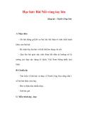 Giáo án Âm nhạc lớp 9 : Tên bài dạy :Học hát: Bài Nối vòng tay lớn