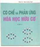 Ebook Cơ chế và phản ứng hóa học hữu cơ (tập 3) - PGS.TS Thái Doãn Tĩnh