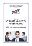 Bài giảng Kỹ thuật nghiệp vụ ngoại thương - Huỳnh Tuấn Cường
