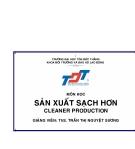 Bài giảng Sản xuất sạch hơn - Ths.Trần Thị Nguyệt Ánh