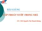 Bài giảng Cấp thoát nước trong nhà - ThS. Nguyễn Thị Thanh Hương
