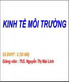 Bài giảng Kinh tế môi trường - ThS Nguyễn Thị Mai Linh