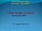 Bài giảng CÔNG NGHỆ LÊN MEN