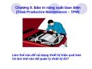 Chương 9. Bảo trì năng suất tòan diện