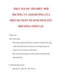 Giáo án Sinh học lớp 9 : Tên bài dạy : THỰC HÀNH: TÌM HIỂU MÔI TRƯỜNG VÀ ẢNH HƯỞNG CỦA MỘT SỐ NHÂN TỐ SINH THÁI LÊN ĐỜI SỐNG SINH VẬT
