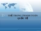 THẺ TRONG THANH TOÁN QUỐC TẾ