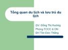 Bài giảng Tổng quan du lịch và lưu trú du lịch - GV. Đồng Thị Hường