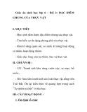Giáo án sinh học lớp 6 - Bài 3: ĐẶC ĐIỂM CHUNG CỦA THỰC VẬT  I. MỤC TIÊU -